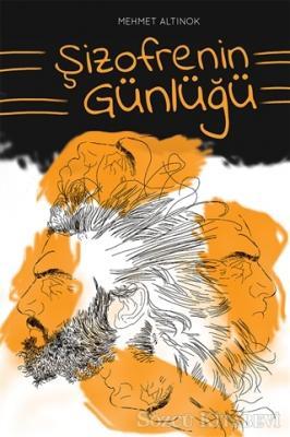 Mehmet Altınok - Şizofrenin Günlüğü | Sözcü Kitabevi
