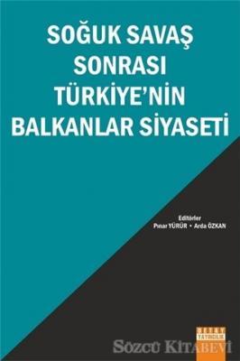 Soğuk Savaş Sonrası Türkiye'nin Balkanlar Siyaseti