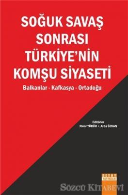 Soğuk Savaş Sonrası Türkiye'nin Komşu Siyaseti