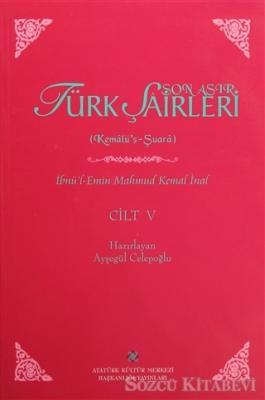 İbnü'l-Emin Mahmut Kemal İnal - Son Asır Türk Şairleri Cilt 5 | Sözcü Kitabevi
