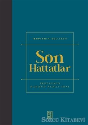 İbnülemin Mahmut Kemal İnal - Son Hattatlar | Sözcü Kitabevi