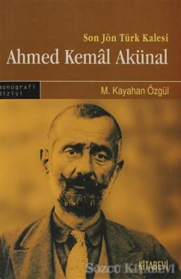 M. Kayahan Özgül - Son Türk Kalesi Ahmed Kemal Akünal | Sözcü Kitabevi