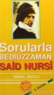 İsmail Mutlu - Sorularla Bediüzzaman Said Nursi | Sözcü Kitabevi