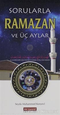 Sorularla Ramazan ve Üç Aylar
