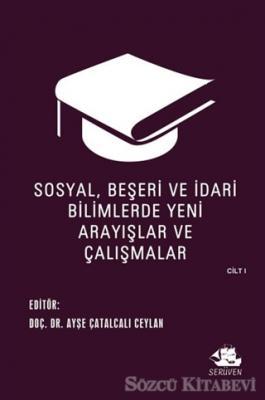 Sosyal, Beşeri ve İdari Bilimlerde Yeni Arayışlar ve Çalışmalar Cilt 1