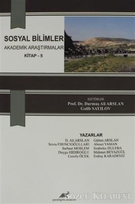 Kolektif - Sosyal Bilimler Akademik Araştırmalar Kitap 5 | Sözcü Kitabevi