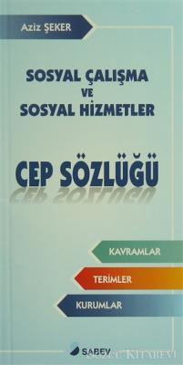 Sosyal Çalışma ve Sosyal Hizmetler Cep Sözlüğü