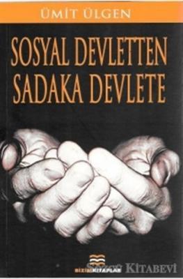 Sosyal Devletten Sadaka Devlete