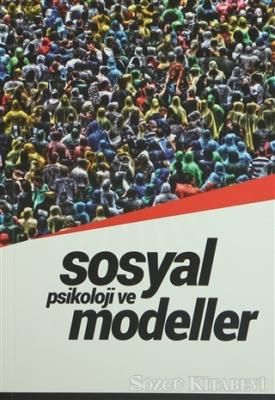 Kolektif - Sosyal Psikoloji ve Modeller | Sözcü Kitabevi