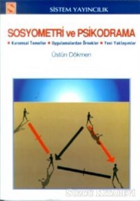 Sosyometri ve Psikodrama Kuramsal Temeller / Uygulamalardan Örnekler / Yeni Yaklaşımlar