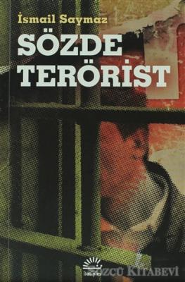 İsmail Saymaz - Sözde Terörist | Sözcü Kitabevi