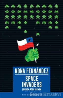 Nona Fernandez - Space Invaders   Sözcü Kitabevi