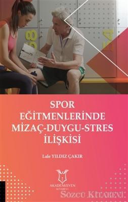 Spor Eğitmenlerinde Mizaç - Duygu - Stres İlişkisi