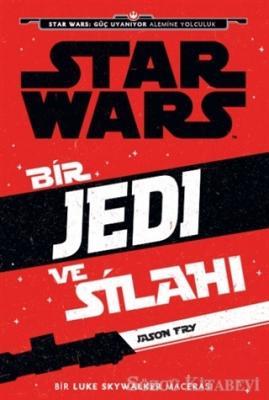Starwars  - Bir Jedi ve Silahı