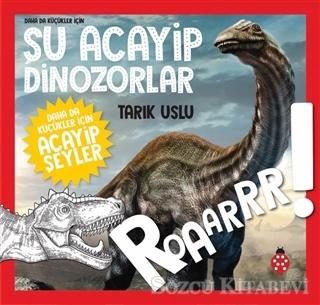 Daha da Küçükler İçin Şu Acayip Dinozorlar - Daha da Küçükler İçin Acayip Şeyler 2