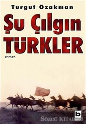 Turgut Özakman - Şu Çılgın Türkler Özel Basım | Sözcü Kitabevi