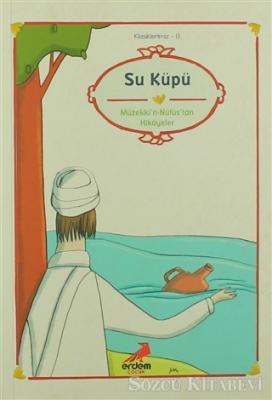 Su Küpü - Müzekki'n-Nüfus'tan Hikayeler