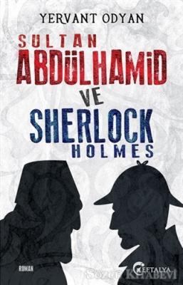Yervant Odyan - Sultan Abdülhamid ve Sherlock Holmes | Sözcü Kitabevi