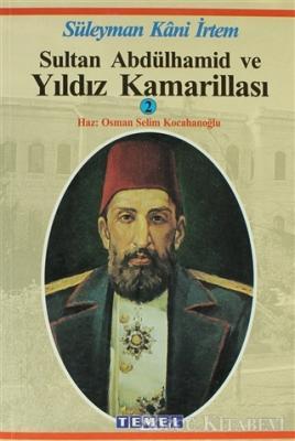 Sultan Abdülhamid ve Yıldız Kamarillası