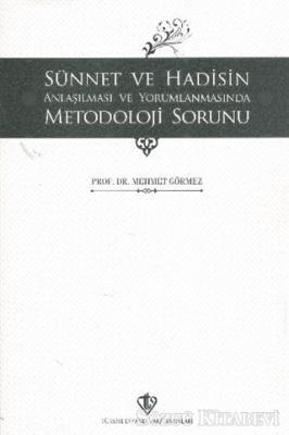 Mehmet Görmez - Sünnet ve Hadisin Anlaşılması ve Yorumlanmasında Metodoloji Sorunu   Sözcü Kitabevi