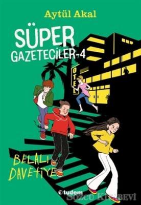 Süper Gazeteciler 4: Belalı Davetiye