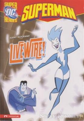 Superman - Live Wire!