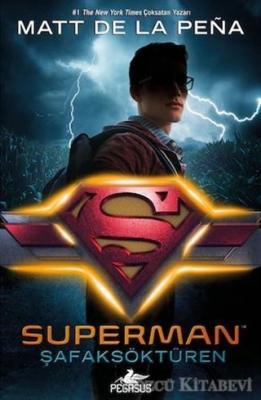 Mett De La Pena - Superman: Şafaksöktüren (DC İkonlar) | Sözcü Kitabevi