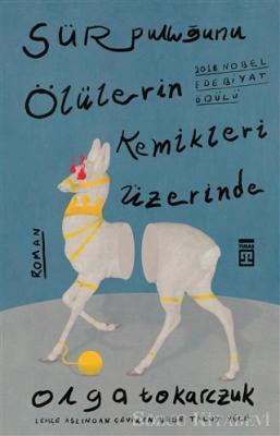 Olga Tokarczuk - Sür Pulluğunu Ölülerin Kemikleri Üzerinde | Sözcü Kitabevi