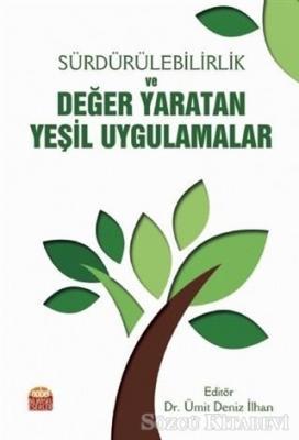 Sürdürülebilirlik ve Değer Yaratan Yeşil Uygulamalar