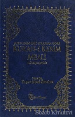 Yaşar Nuri Öztürk - Surelerin İniş Sırasına Göre Kur'an-ı Kerim Meali | Sözcü Kitabevi