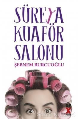 Şebnem Burcuoğlu - Süreya Kuaför Salonu | Sözcü Kitabevi
