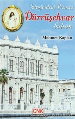Sürgündeki Prenses - Dürrüşehvar Sultan
