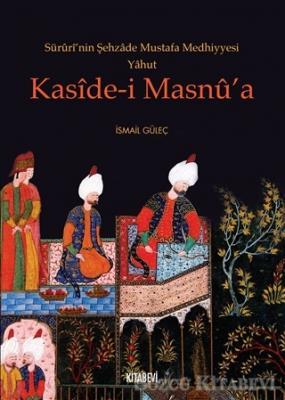 Süruri'nin Şehzade Mustafa Medhiyyesi Yahut Kaside-i Masnu'a