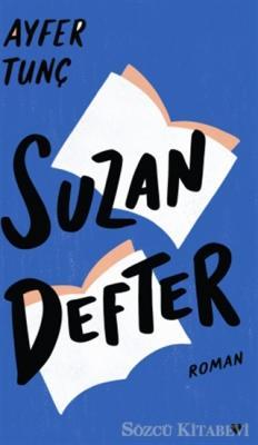 Ayfer Tunç - Suzan Defter (Ciltli)   Sözcü Kitabevi
