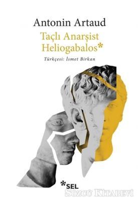 Antonin Artaud - Taçlı Anarşist Heliogabalos   Sözcü Kitabevi
