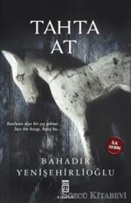 Bahadır Yenişehirlioğlu - Tahta At (Ciltli)   Sözcü Kitabevi