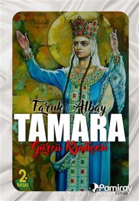 Faruk Albay - Tamara: Gürcü Kraliçesi | Sözcü Kitabevi
