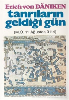 Tanrıların Geldiği Gün M.Ö. 11 Ağustos 3114