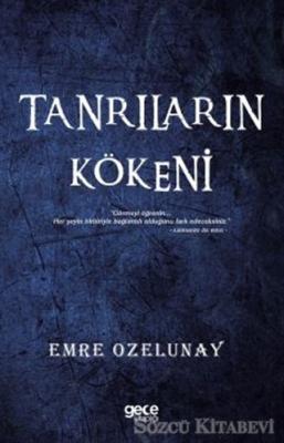 Emre Ozelunay - Tanrıların Kökeni | Sözcü Kitabevi