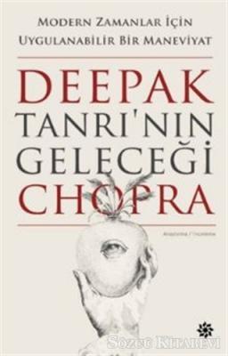 Deepak Chopra - Tanrı'nın Geleceği | Sözcü Kitabevi