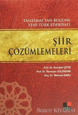 Tanzimat'tan Bugüne Yeni Türk Edebiyatı Şiir Çözümlemeleri