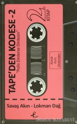 Tape'den Kodese 2 - Polis Dinlerse Dinlesin