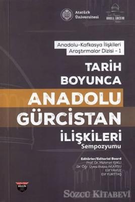 Tarih Boyunca Anadolu Gürcistan İlişkileri Sempozyumu