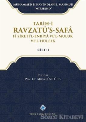 Tarih-i Ravzatü's-Safa Fi Sireti'l-Enbiya ve'l-Muluk ve'l-Hülefa Cilt 1