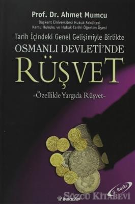 Tarih içindeki Genel Gelişimiyle Birlikte Osmanlı Devleti'nde Rüşvet