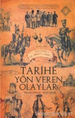 Yeliz Aksoy - Tarihe Yön Veren Olaylar | Sözcü Kitabevi