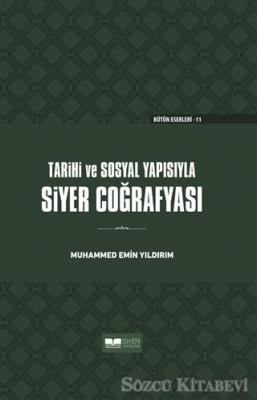Tarihi ve Sosyal Yapısıyla Siyer Coğrafyası (Ciltli)