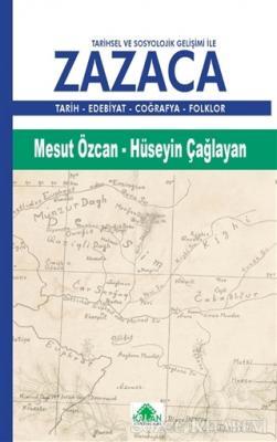 Tarihsel ve Sosyolojik Gelişimi ile Zazaca