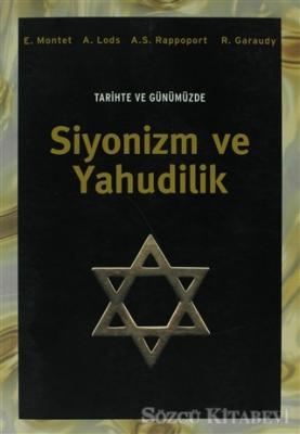 E. Montet - Tarihte ve Günümüzde Siyonizm ve Yahudilik | Sözcü Kitabevi