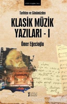 Tarihten ve Günümüzden Klasik Müzik Yazıları 1